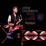 STEVE COLEMAN - STEVE COLEMAN'S MUSIC LIVE IN PARIS : 20TH ANNIVERSARY COLLECTOR'S EDITION - Album 4 p w sklepie internetowym eMarkt.pl