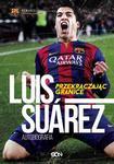 Luis Suarez. Przekraczając granice. Autobiografia w sklepie internetowym Wieszcz.pl