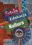 Sztuka - edukacja - kultura Z teorii i praktyki edukacji artystycznej w sklepie internetowym Wieszcz.pl