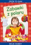 Zabawki z polaru Zrób to sam. Moje hobby w sklepie internetowym Wieszcz.pl