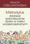 Metodyka edukacji polonistycznej dzieci w wieku wczesnoszkolnym w sklepie internetowym Wieszcz.pl