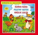 Kurka Koko Psotny kotek Królik Lolek Wierszyki dla maluchów w sklepie internetowym Wieszcz.pl