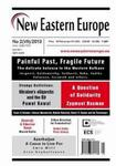 New Eastern Europe 2/2013. Painful Past, Fragile Future w sklepie internetowym Wieszcz.pl