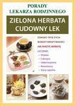 Zielona herbata. Cudowny lek Porady lekarza rodzinnego w sklepie internetowym Wieszcz.pl