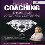 Skuteczny coaching. Jak zostać najlepszym trenerem osobistym i zmieniać życie innych na lepsze w sklepie internetowym Wieszcz.pl