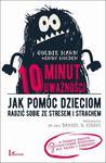 10 minut uważności Jak pomóc dzieciom radzić sobie ze stresem i strachem w sklepie internetowym Wieszcz.pl