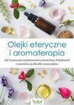 Olejki eteryczne i aromaterapia. Jak bezpiecznie wyeliminować powszechne dolegliwości i naturalnie podkreślić swoje piękno w sklepie internetowym Wieszcz.pl