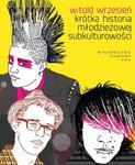Krótka historia młodzieżowej subkulturowości w sklepie internetowym Wieszcz.pl