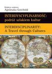 Interdyscyplinarność : podróż szlakiem kultur Interdisciplinarity : A Travel through Cultures w sklepie internetowym Wieszcz.pl