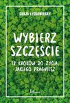 Wybierz szczęście 12 kroków do życia, jakiego pragniesz w sklepie internetowym Wieszcz.pl