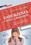 Zaburzenia u dzieci i młodzieży. Co obciąża nasze dzieci i jak możemy im pomóc w sklepie internetowym Wieszcz.pl