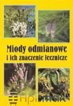 Książka Miody odmianowe i ich znaczenie lecznicze (Elżbieta Hołderna-Kędzia, Bogdan Kędzia) w sklepie internetowym Apismart.eu