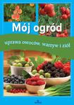 Mój ogród uprawa, owoców, warzyw i ziół w sklepie internetowym Przyrodnicze.pl