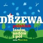 Drzewa polskich lasów sadów i pól w sklepie internetowym Przyrodnicze.pl