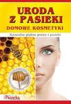 Uroda z pasieki. Domowe kosmetyki w sklepie internetowym Przyrodnicze.pl