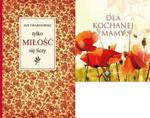 """Tylko miłość się liczy. Pakiet: Książka + upominek gratis """"Dla kochanej mamy"""" w sklepie internetowym NaszaSzkolna.pl"""