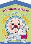 Co, gdzie, kiedy? Zegar - książeczka edukacyjna z naklejkami w sklepie internetowym NaszaSzkolna.pl