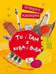 Tu i tam z Kubą i Bubą - książka z autografem autora w sklepie internetowym NaszaSzkolna.pl