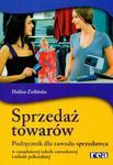 Sprzedaż towarów. Zasadnicza szkoła zawodowa, szkoła policealna. Podręcznik dla zawodu sprzedawca w sklepie internetowym NaszaSzkolna.pl
