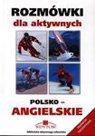 Rozmówki dla aktywnych. Polsko-angielskie w sklepie internetowym NaszaSzkolna.pl