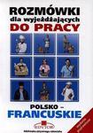 Rozmówki Dla Wyjeżdżających Do Pracy Polsko-Francuskie w sklepie internetowym NaszaSzkolna.pl