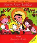 Nasza Boża Rodzina. Religia dla dzieci trzyletnich w sklepie internetowym NaszaSzkolna.pl
