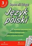 Lepsze niż ściąga. Klasa 3, gimnazjum. Język polski. Opracowania lektur i wierszy w sklepie internetowym NaszaSzkolna.pl