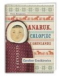 Anaruk, chłopiec z Grenlandii w sklepie internetowym NaszaSzkolna.pl