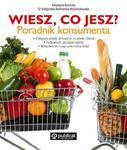 Czy wiesz, co jesz? Poradnik konsumenta, czyli na co zwracac uwagę, robiąc codzienne zakupy w sklepie internetowym NaszaSzkolna.pl