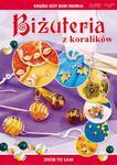 Biżuteria z koralików. Zrób to sam w sklepie internetowym NaszaSzkolna.pl