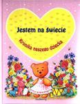 Kronika naszego dziecka. Jestem na świecie w sklepie internetowym NaszaSzkolna.pl