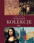 Wielkie kolekcje. Podróże w świat sztuki w sklepie internetowym NaszaSzkolna.pl