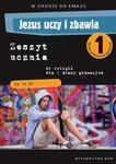 W drodze do Emaus. Jezus uczy i zbawia. Klasa 1. Gimnazjum. Zeszyt ucznia do religii w sklepie internetowym NaszaSzkolna.pl