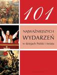 101 najważniejszych wydarzeń w dziejach Polski i świata w sklepie internetowym NaszaSzkolna.pl