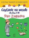 Czytanie na wesoło dla klas I-III. Pan Zagadka w sklepie internetowym NaszaSzkolna.pl