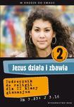 W drodze do Emaus. Jezus działa i zbawia. Podręcznik do religii dla II klasy gimnazjum w sklepie internetowym NaszaSzkolna.pl