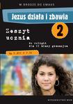 W drodze do Emaus. Jezus działa i zbawia. Klasa 2. Gimnazjum. Zeszyt ucznia do religii w sklepie internetowym NaszaSzkolna.pl
