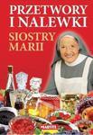 Przetwory i nalewki siostry Marii w sklepie internetowym NaszaSzkolna.pl