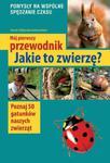 Mój pierwszy przewodnik. Jakie to zwierzę? w sklepie internetowym NaszaSzkolna.pl