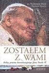 Zostałem z Wami. Kulisy procesu kanonizacyjnego Jana Pawła II w sklepie internetowym NaszaSzkolna.pl