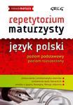 Repetytorium Maturzysty. Język polski. Nowa matura na 100% w sklepie internetowym NaszaSzkolna.pl