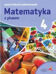 Matematyka z plusem. Klasa 4, szkoła podstawowa, zeszyt ćwiczeń podstawowych w sklepie internetowym NaszaSzkolna.pl