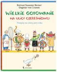 Wielkie gotowanie na ulicy Czereśniowej. Przepisy na cztery pory roku w sklepie internetowym NaszaSzkolna.pl