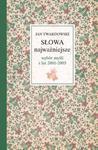 Słowa najważniejsze. Wybór myśli z lat 2001-2003 w sklepie internetowym NaszaSzkolna.pl