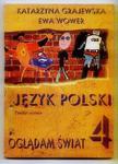 Katarzyna Grajewska, Ewa Wower JĘZYK POLSKI. OGLĄDAM ŚWIAT 4. ZESZYT UCZNIA [antykwariat] w sklepie internetowym Hatteria.pl