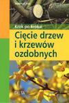 Krok po kroku. Cięcie drzew i krzewów ozdobnych w sklepie internetowym Booknet.net.pl