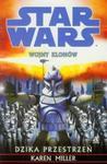 Star Wars. Wojny klonów. Dzika przestrzeń w sklepie internetowym Booknet.net.pl