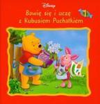 Kubuś Puchatek Bawię się i uczę z Kubusiem Puchatkiem t. 1 w sklepie internetowym Booknet.net.pl