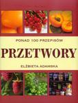 Przetwory. Ponad 100 przepisów w sklepie internetowym Booknet.net.pl