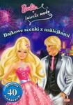 Barbie w świecie mody Bajkowe scenki z naklejkami w sklepie internetowym Booknet.net.pl